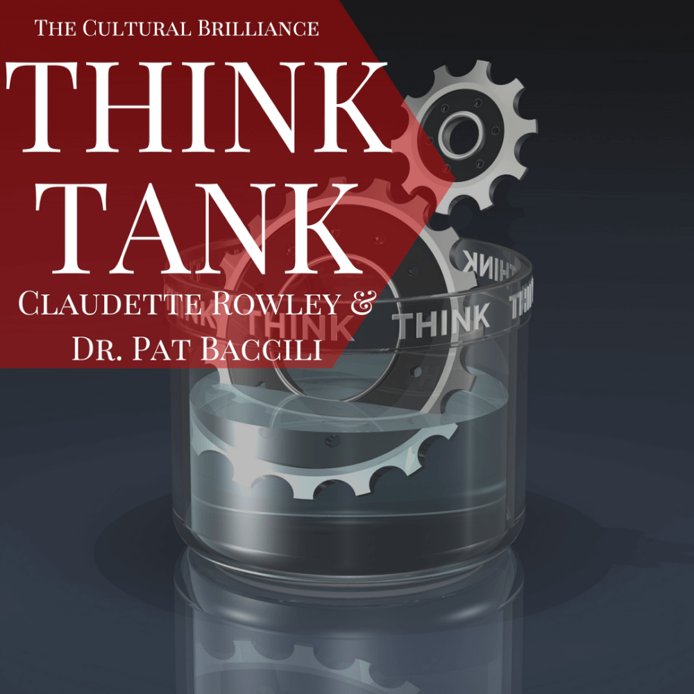 Blog Image Think Tank Cultural Brilliance With Claudette Rowley and Dr. Pat Baccili