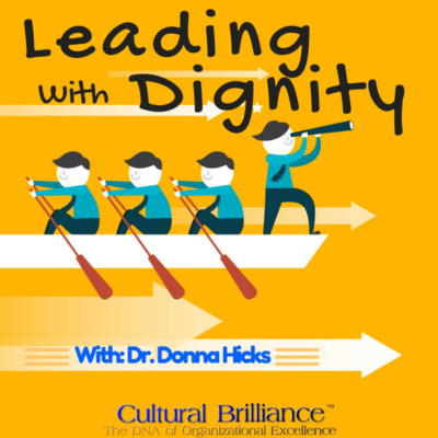 Leading with Dignity With Dr. Donna Hicks on Cultural Brilliance Radio