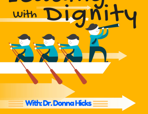 Leading with Dignity with Dr. Donna Hicks