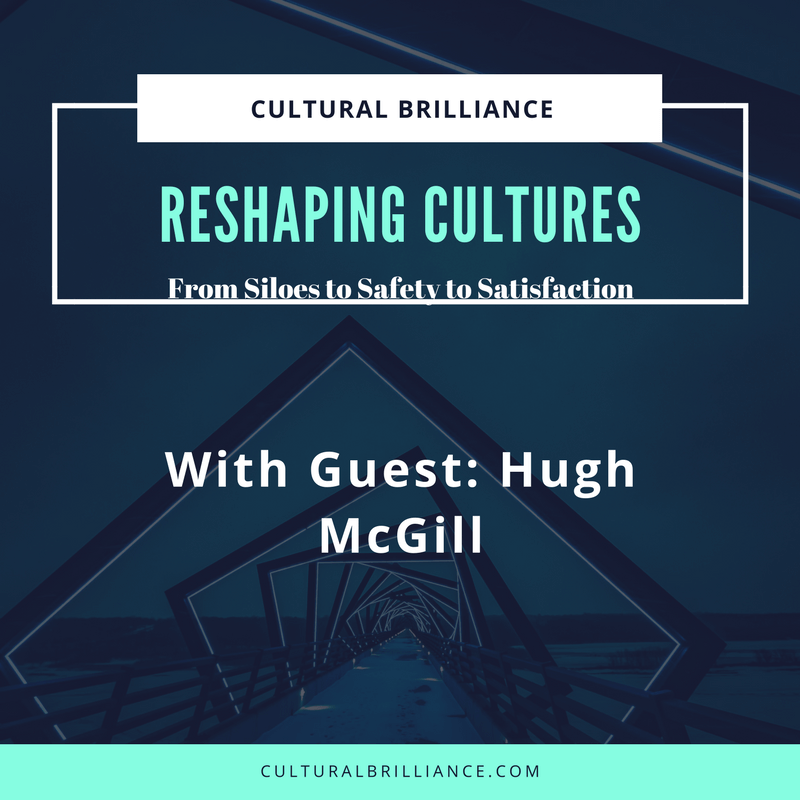 Cultural Brilliance Radio with Claudette Rowley- From Siloes to Safety to Satisfaction - Reshaping cultures