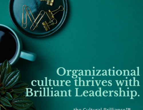 Organizational Culture Thrives with Brilliant Leadership